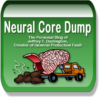 Neural Core Dump: The personal blog of Jeffrey T. Darlington, creator of General Protection Fault